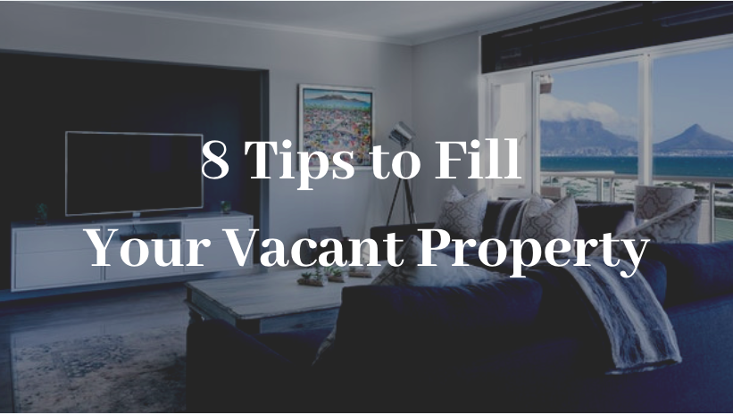 8 Tips to Fill Your Vacant Property
