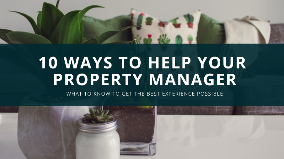 10 Ways to Help Your Property Manager