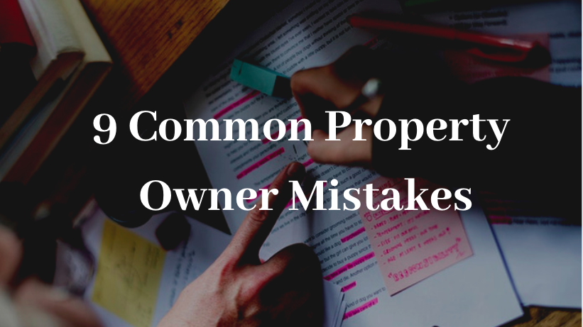 9 Common Property Owner Mistakes