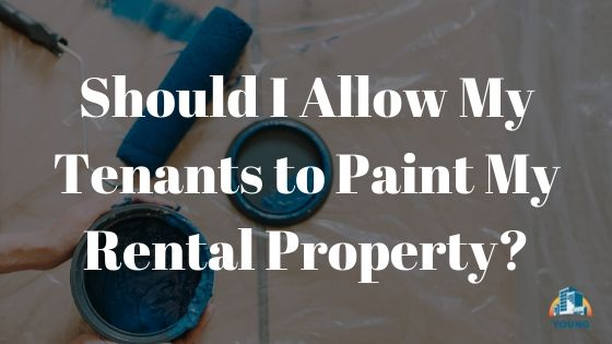 should I let my tenants paint my rental unit