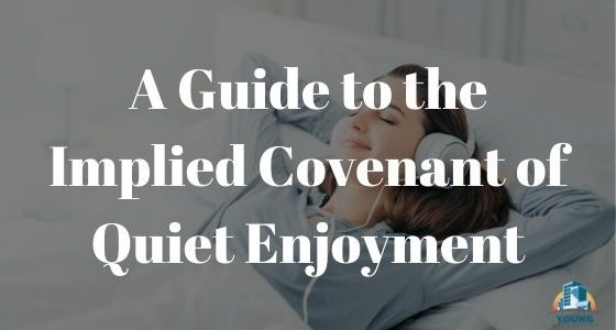 A guide to the implied covenant of quiet enjoyment