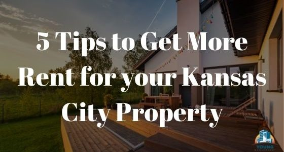 5 Tips to Get More Rent for your Kansas City Property